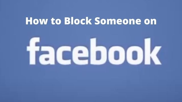 How to Block Someone on Facebook on Mobile and Windows, Mac or Linux (Desktop)