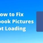 How to Fix Facebook Pictures Not Loading on Computer or Android, iPad
